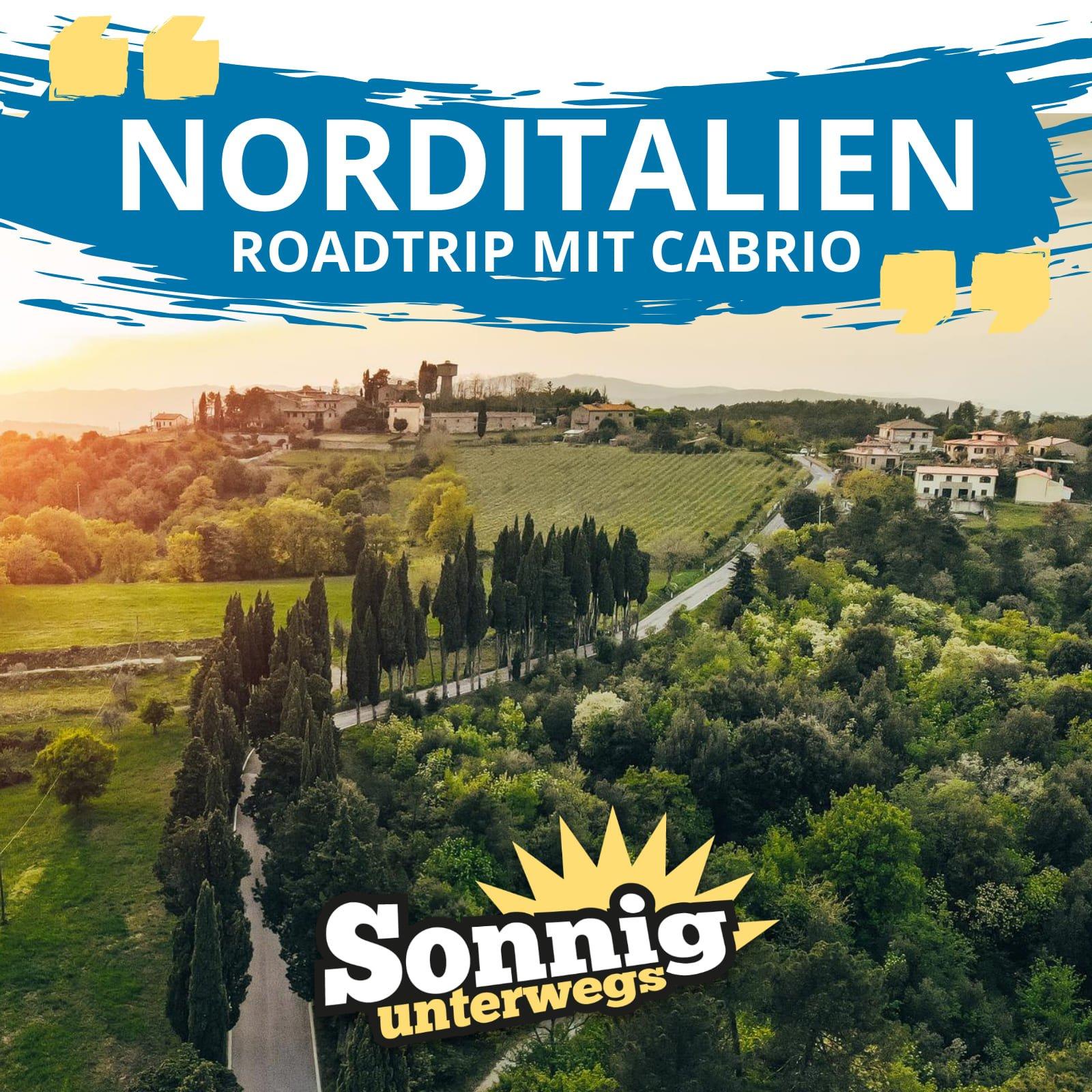 Norditalien - Roadtrip mit Cabrio